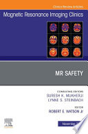MR Safety  An Issue of Magnetic Resonance Imaging Clinics of North America  E Book