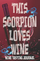 This Scorpion Loves Wine Wine Tasting Journal Book PDF