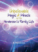 Unbelievable Magic & Miracle of the Henderson's Family Life ebook