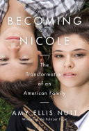 link to Becoming Nicole : the transformation of an American family in the TCC library catalog