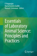 Essentials of Laboratory Animal Science  Principles and Practices