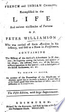 French and Indian cruelty exemplified in the life      of P  W      Written by himself  The third edition  with additions Book