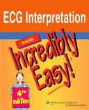 Cover of ECG Interpretation Made Incredibly Easy!