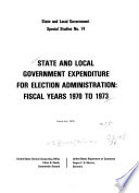 State and Local Government Expenditure for Election Administration, Fiscal Years 1970-1973