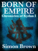 Born of Empire  The Chronicles of Kydan 1