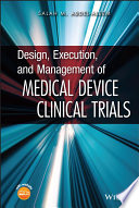 Design  Execution  and Management of Medical Device Clinical Trials