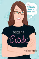 Cancer is a Bitch