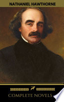 Nathaniel Hawthorne  The Complete Novels  Manor Books   The Greatest Writers of All Time