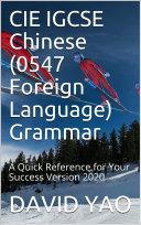 CIE IGCSE Chinese  0547 Foreign Language  Grammar