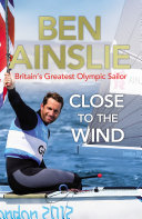 Ben Ainslie  Close to the Wind