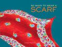 50 Ways to Wear a Scarf