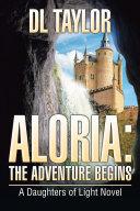 Aloria: the Adventure Begins