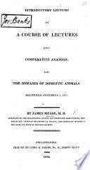Introductory lecture to a course of lectures upon comparative anatomy and the diseases of domestic animals  delivered November 3  1813