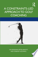 A Constraints Led Approach to Golf Coaching