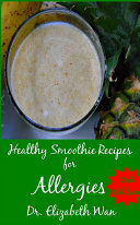 Healthy Smoothie Recipes for Allergies 2nd Edition