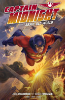 Captain Midnight Volume 2  Brave Old World