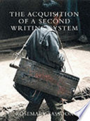 The Acquisition of a Second Writing System