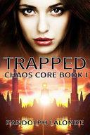 Trapped: Chaos Core