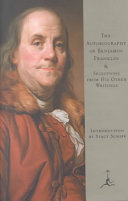 The Autobiography of Benjamin Franklin   Selections from His Other Writings