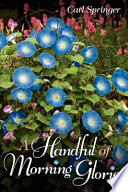 A Handful of Morning Glories Book