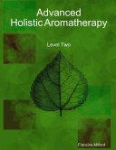 Advanced Holistic Aromatherapy