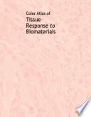 Color Atlas of Tissue Response to Biomaterials Book