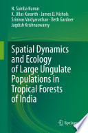 Spatial Dynamics and Ecology of Large Ungulate Populations in Tropical Forests of India