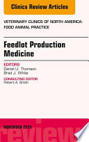 Feedlot Production Medicine An Issue Of Veterinary Clinics Of North America Food Animal Practice