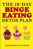 The 10 Day Binge Eating Detox Plan