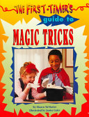 The First Timer s Guide to Magic Tricks
