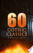 60 GOTHIC CLASSICS   Boxed Set  Dark Fantasy Novels  Supernatural Mysteries  Horror Tales   Gothic Romances