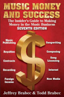 Music Money and Success 7th Edition: The Insider's Guide to Making ...