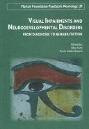 Visual Impairments and Neurodevelopmental Disorders