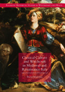 Classical Culture and Witchcraft in Medieval and Renaissance Italy [Pdf/ePub] eBook