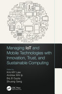 Managing IoT and Mobile Technologies with Innovation  Trust  and Sustainable Computing