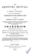 The Kentucky Revival, Or, A Short History of the Late Extraordinary Outpouring of the Spirit of God in the Western States of America