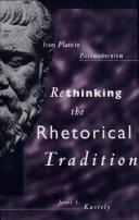 Rethinking the Rhetorical Tradition