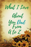 What I Love About You Dad From A to Z