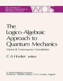 The Logico Algebraic Approach to Quantum Mechanics