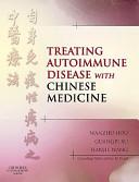 Treating Autoimmune Disease With Chinese Medicine Book PDF