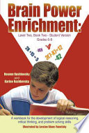 Brain Power Enrichment  Level Two  Book Two   Student Version Grades 6   8  A Workbook for the Development of Logical Reasoning  Critical Thin