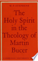 The Holy Spirit in the Theology of Martin Bucer