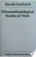 Ethnomethodological Studies of Work
