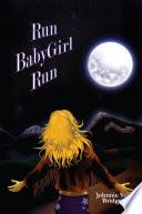 Run BabyGirl Run