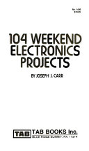 104 Weekend Electronics Projects