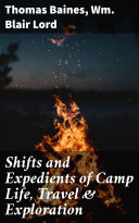 Shifts and Expedients of Camp Life, Travel & Exploration Book