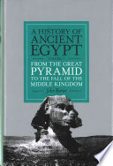 A History of Ancient Egypt  : From the Great Pyramid to the Fall of the Middle Kingdom , Band 2