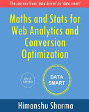 Maths And Stats For Web Analytics And Conversion Optimization Book