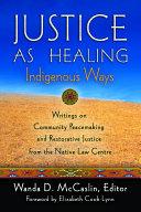 Justice As Healing  Indigenous Ways