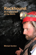 Rockhound  An Experience of the North